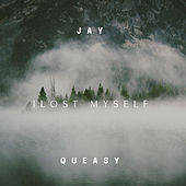I Lost Myself by Jay Queasy