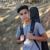 Amar, Amei / Fazer Falta de Gabrielzinho