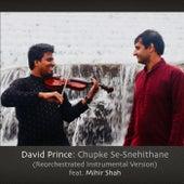 Chupke Se-Snehithane (Instrumental) [feat. Mihir Shah] by David Prince