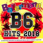 Ballermann B6 Hits 2018 (XXL Mallorca Party im Mallorcastyle auf Mama Mallorca und der DJ macht die Oktoberfest Schlager lauda) de Various Artists