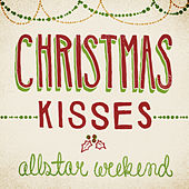 Christmas Kisses von Allstar Weekend