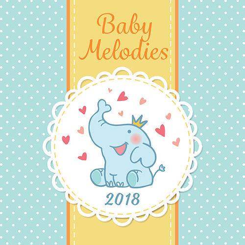 Baby Melodies 2018 by Lullabyes