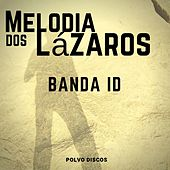 Melodia dos Lázaros by Band Aid