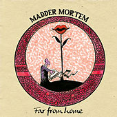 Far from Home by Madder Mortem