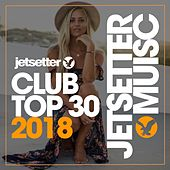 Club Top 30 Summer '18 by Various Artists