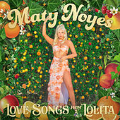 Love Songs From A Lolita by Maty Noyes