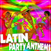 Latin Party Anthems de Various Artists