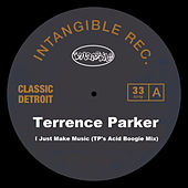 I Just Make Music (Tp's Acid Boogie Mix) by Terrence Parker