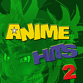 Anime Hits 2 by Anime Allstars