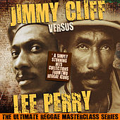Jimmy Cliff Versus Lee Perry (The Ultimate Reggae Masterclass Series) by Various Artists