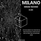 Milano House Techno Is Life von Various Artists