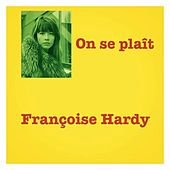 On se plaît by Francoise Hardy