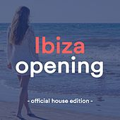 Ibiza Opening (Official House Edition 2019) von Various Artists
