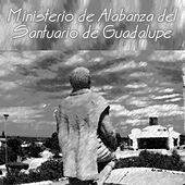 Hoy Señor de Ministerio de Alabanza del Santuario de Guadalupe