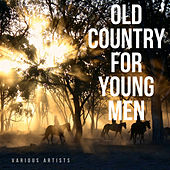 Old Country for Young Men von Various Artists