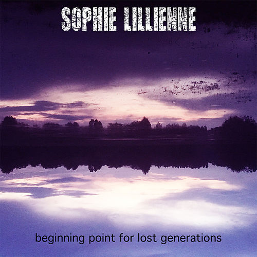 Beginning Point for Lost Generations by Sophie Lillienne