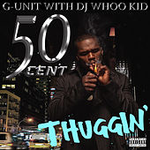 Thuggin by G Unit