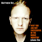 Why You Are Not Successful In The Music Industry (Volume: One) de Matthew Rix