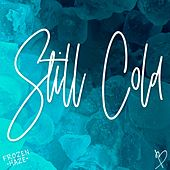 Still Cold by Dead Fish