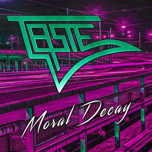 Moral Decay by Taste