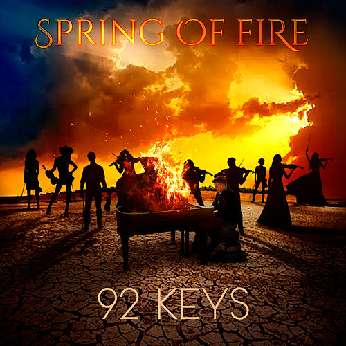Spring of Fire by 92 Keys