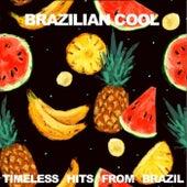 Brazilian Cool: Timeless Hits From Brazil de Various Artists