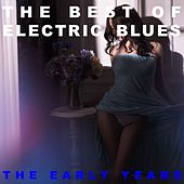 The Best of Electric Blues: The Early Years de Various Artists