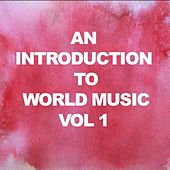 An Introduction to World Music, Vol. 1 by Various Artists