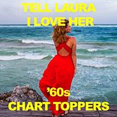 Tell Laura I Love Her: '60s Chart Toppers von Various Artists