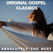 Original Gospel Classics: Absolutely the Best de Various Artists