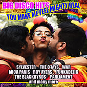 You Make Me Feel Mighty Real - Big Disco Hits de Various Artists