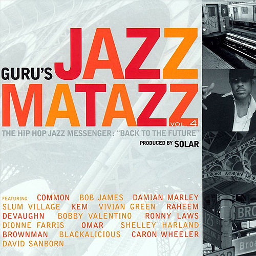 Jazzmatazz 4 The Hip Hop Jazz Messenger 'Back To The Future' by Guru