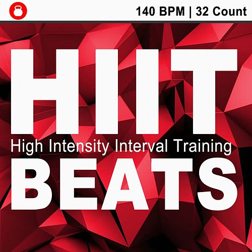 Hiit Beats (140 Bpm - 32 Count Unmixed High Intensity Interval Training Workout Music Ideal for Gym, Jogging, Running, Cycling, Cardio and Fitness) by HIIT Beats