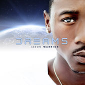 Dreams by Jason Warrior