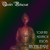 Yoga and Meditation Sessions: Ancient Temple by Quies Relaxat