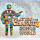 Playing for Change 3: Songs Around the World di Playing For Change