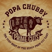 Prime Cuts-The Very Best of the Beast from the East by Popa Chubby