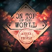 On Top of the World by Annex the People