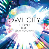 Tokyo (Redelivery) by Owl City