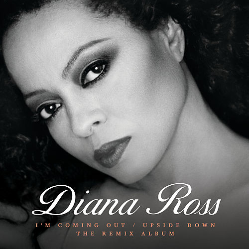 I'm Coming Out / Upside Down (The Remix Album) by Diana Ross