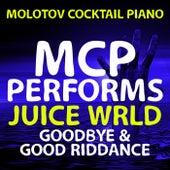 MCP Performs Juice WRLD: Goodbye and Good Riddance von Molotov Cocktail Piano