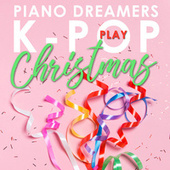Piano Dreamers Play K-Pop Christmas by Piano Dreamers