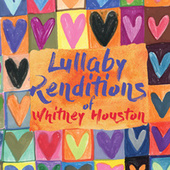 Lullaby Renditions of Whitney Houston by Lullaby Players
