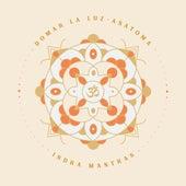 Domar la Luz: Asatoma de Indra Mantras