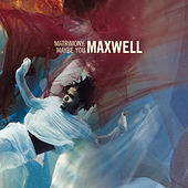 Matrimony: Maybe You EP de Maxwell