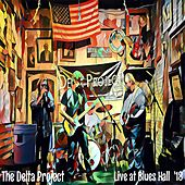 Live at Blues Hall '18 von Delta Project