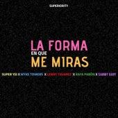 La Forma en Que Me Miras by Super Yei