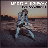 Life Is a Highway de Tom Cochrane