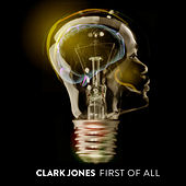 First of All by Clark Jones