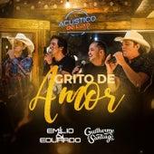 Grito de Amor (Acústico) von Emílio & Eduardo